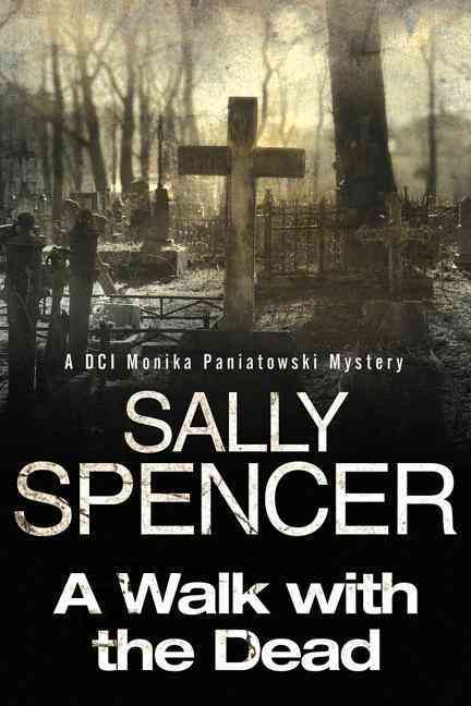 A Walk With the Dead By Spencer, Sally
