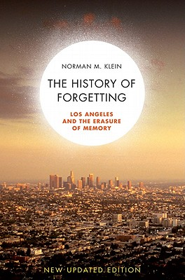 The History of Forgetting By Klein, Norman M.